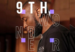 NativeInstruments 对话 9th Wonder:嘻哈神话的幕后英雄