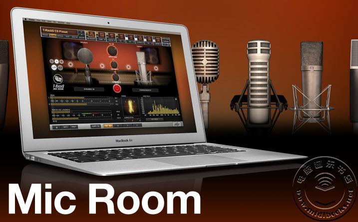 IK多媒体发布能用在Mac和Windows体系上的T-RackS麦克风模型东西(Mic Room)